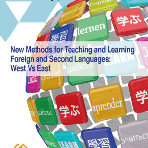 New Methods for Teaching and Learning Foreign and Second Languages: West Vs East